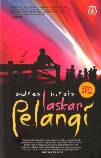 fenomenal Laskar Pelangi karya Andrea Hirata dan Ayat Ayat Cinta karya ...