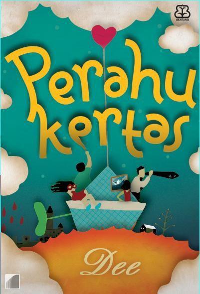 Review Buku Perahu Kertas; Perjalanan Kejujuran Hati (1/2)